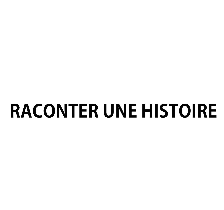 RACONTER UNE HISTOIRE