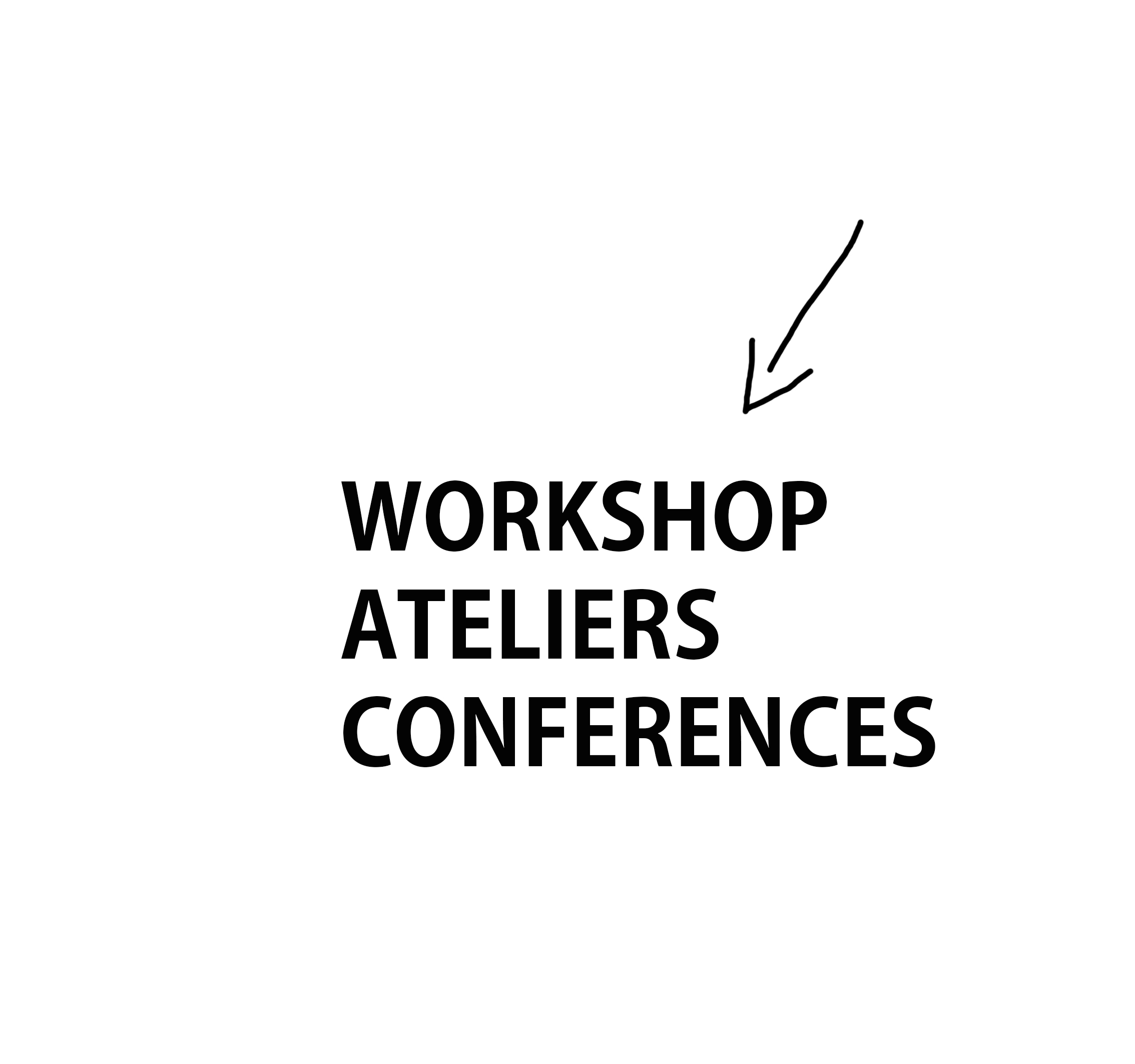 WORKSHOP ATELIER CONFERENCE